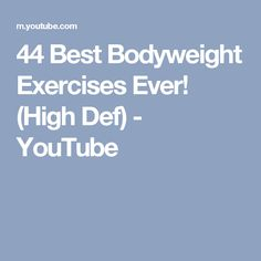 44 Best Bodyweight Exercises Ever! (High Def) - YouTube