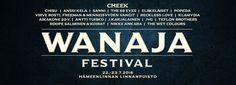 Wanaja Festival vastaa yleisön toiveisiin tuomalla pääesiintyjäksi maan kohutuimman artistin, Cheekin. Cheekin huikea show nähdään lauantaina illan viimeisellä esiintymispaikalla. Lauantaina yleisöä villitsevät myös mm.The 69 Eyes, Eläkeläiset, JVG ja Roope Salminen & Koirat. Perjantaina linnanpuiston villeistä rytmeistä vastaavat mm. Anssi Kela, Sanni, Klamydia sekä Virve Rosti, Freeman & Menneisyyden Vangit.