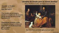 """Spe Deus: 14 Abril 21h30 - Mons. Duarte da Cunha """"Desafios do Sínodo para as nossas famílias"""" Igreja da Encarnação ao Chiado"""