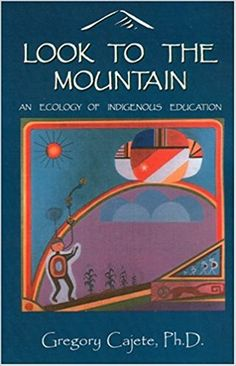 Look to the Mountain: An Ecology of Indigenous Education: Trade Paperback. An important contribution to the body of indigenous cultural knowledge and a way to secure its continuance. New Books, Books To Read, Indigenous Education, New Perspective, Change My Life, New Pins, Ebook Pdf, Fitness Diet, Ecology