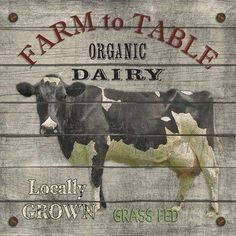 Farm To Table Art Print by Jean Plout. All prints are professionally printed, packaged, and shipped within 3 - 4 business days. Vintage Labels, Vintage Signs, Vintage Posters, Deco Champetre, Etiquette Vintage, Images Vintage, Vintage Ideas, Cow Painting, Farm Signs