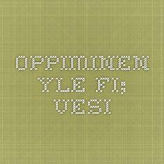 oppiminen.yle.fi; Vesi Tieto, Biology, Science, School, Ap Biology