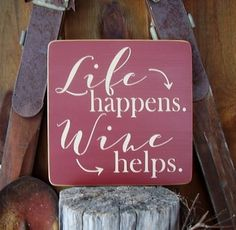 Mothers Day Gift Wine Signs Life Happens Wine Helps Wine