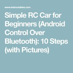Simple RC Car for Beginners (Android Control Over Bluetooth): 10 Steps (with Pictures)
