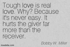 Tough love...