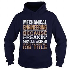 MECHANICAL ENGINEERING Because FREAKING Awesome Is Not An Official Job Title T…
