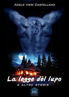 La Legge del Lupo e altre storie di Adele Vieri Castellano e altri, http://www.amazon.it/dp/B00U6EBR0W/ref=cm_sw_r_pi_dp_4GXKvb0V84N58