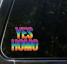 "CLR:CAR - Yes Homo Rainbow Text - Vinyl Decal for Cars | Trucks | Outdoor Use - © 2016 Yadda-Yadda Design Co. (5.5""w x 5""h)"