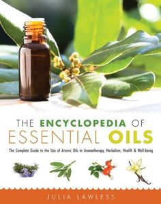 The Encyclopedia of Essential Oils: The Complete Guide to the Use of Aromatic Oils In Aromatherapy, Herbalism, Health, and Well Being, http://www.amazon.com/dp/B00CUUIODI/ref=cm_sw_r_pi_awd_V.7Asb1KPSTYM