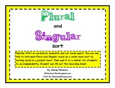 This is a great activity to introduce plural nouns. Give each student a word card and sort together as a class. Then for extra practice it can be p...
