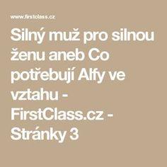 Silný muž pro silnou ženu aneb Co potřebují Alfy ve vztahu - FirstClass.cz - Stránky 3 Nordic Interior, Math Equations, Health, People, Psychology, Health Care, Salud, Folk