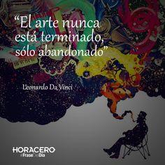 """""""El arte nunca está terminado, sólo abandonado"""" Leonardo Da Vinci #Citas #Frases #FraseDelDía"""