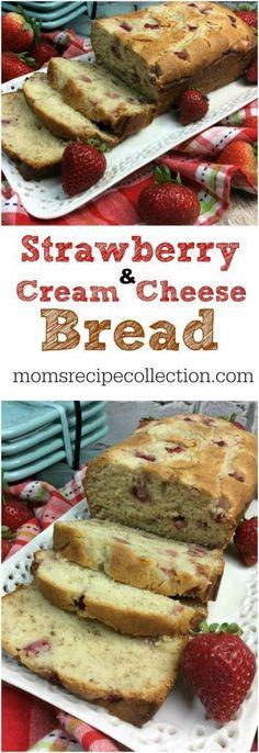 Homemade Strawberry Cream Cheese Bread | Moms Recipe Collection