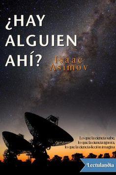El proverbial talento divulgador de Isaac Asimov se pone de manifiesto una vez más en este volumen misceláneo, que presenta una rica variedad de ensayos hilvanados antes que nada por la extraordinaria curiosidad del autor. Desde el funcionamiento del ...