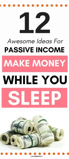 12 Passive Income Ideas That Will Make You Money While You Sleep #passiveincome #sidehustle #makemoney #extracash #online #legit