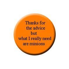 Need minions