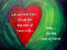 "SOLD -Heart Love Art - ""Let Me Love You"" - Painting by Lorraine Skala - Please visit my Etsy Shop to purchase notecard or prints"
