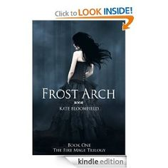 Frost Arch (Book 1: The Fire Mage Trilogy) ~ Fantastic!