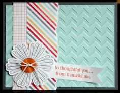 Cardstock: Basic Gray, Whisper White, Pool Party Core'dinations DSP: I Am Me Stamp Sets: Mixed Bunch, Lots of Thanks Inks: Basic Gray, Tangerine Tango Big Shot: Chevron Embossing Folder Tools: Sanding Block, Paper Snips Punch: Blossom Embellishments: Designer Buttons - Brights, Baker's Twine - Whisper White Adhesives: Snail, Dimensionals, Glue Dots