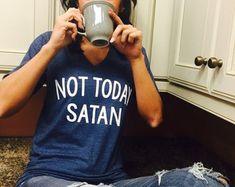 d4b49f60 THE ORIGINAL Unisex T-Shirt Not Today Satan Shirt - Not Today Satan T Shirt