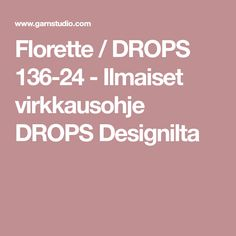 Florette / DROPS 136-24 - Ilmaiset virkkausohje DROPS Designilta Drops Design, Cotton Lights, Crochet Clothes, Amber, Pattern, Clothing, Outfits, Patterns, Model