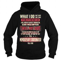 Membership Coordinator Till I Die What I do T Shirts, Hoodies. Check Price ==► https://www.sunfrog.com/Jobs/Membership-Coordinator-Job-Title--What-I-do-Black-Hoodie.html?41382