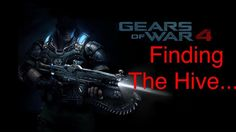 FINDING THE HIVE GEARS OF WAR 4 EP 10