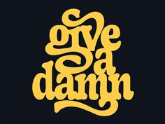 Give A Damn designed by Mark van Leeuwen. Connect with them on Dribbble; the global community for designers and creative professionals. Corporate Design, Lettering Design, Logo Design, Graphic Design, Type Design, Graphic Art, Quotes To Live By, Life Quotes, Quotes Quotes