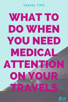 What to do when you need medical attention on your travels and how to avoid medical attention when you travel. #travel #travelblog #digitalnomad #traveling #insurance