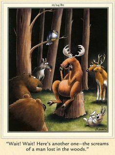 The Far Side ❤️ Far Side Cartoons, Far Side Comics, Cartoon Jokes, Funny Cartoons, Gary Larson Far Side, Gary Larson Cartoons, Funny Quotes, Funny Memes, The Far Side