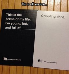 Image of: Rounds Cards Against Humanity Funny Cards Student Loans School Loans Student Life Law Pinterest 114 Best Cards Against Humanity Images Horrible People Cards