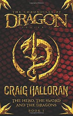 The Chronicles of Dragon  The Hero the Sword and the Dragons Volume 1