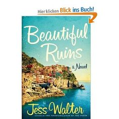 Beautiful Ruins: A Novel: Amazon.de: Jess Walter: Englische Bücher
