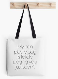 My Non Plastic Bag Is Totally Judging You. Just Sayin' reusable grocery bag at Hope a Little Etsy Shop