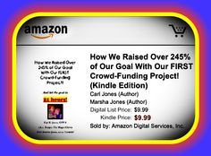 Our book on what we learned about crowdfunding is on Kindle and on Amazon in print.     http://www.amazon.com/gp/aw/d/B00EW0ORQM/ref=redir_mdp_mobile  All proceeds help fund our Therapeutic Clowning Troupe!   If you've ever thought about using crowdfunding, you need this book written in simple, easy to understand language! It WILL make a huge difference!