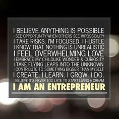 I Believe Anything Is Possible!  I Am An Entrepreneur...  I Am A Network Marketing Professional