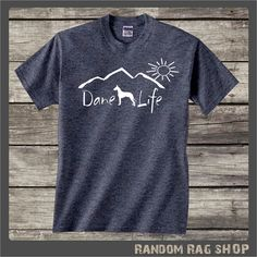 Great Dane Shirt....Dane Life T-shirt ....Tee shirt gift, gift for pet owner, gift for dog lover, dog shirt, Great Dane decal