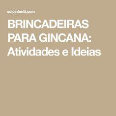 BRINCADEIRAS PARA GINCANA: Atividades e Ideias