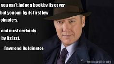 """you can't judge a book by its cover. . . ~raymond reddington """"The Blacklist"""" true."""