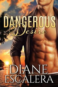 Musings of the Book-a-holic Fairies, Inc.: PROMO BLITZ - DANGEROUS DESIRE by DIANE ESCALERA + EXCERPT + GIVEAWAY