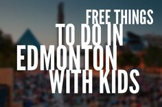 There's lots to do in the city of Edmonton, especially with children. Going out and exploring can get expensive though, so we wanted to share a list of some of our favorite free Edmonton kids… Free Activities For Kids, Summer Activities, Kids Things To Do, Stuff To Do, Kid Stuff, Recreational Activities, Family Events, Canada Travel, Summer Fun