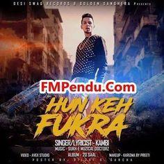 Hun Keh Fukra  - Kambi  Mp3 Song Download FMPendu.CoM http://fmpendu.in/download/468093/kambi--hun-keh-fukra-mp3-song.html