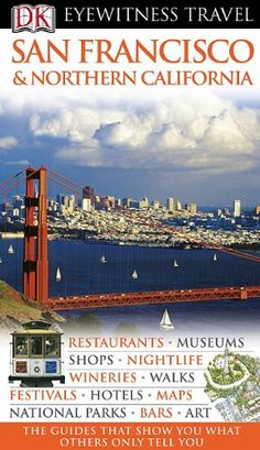 Eyewitness Travel Guides: San Francisco & Northern California (Gale Non Series E-Books) « Library User Group