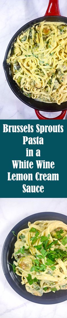 Creamy and rich white wine lemon sauce tossed over fettuccine noodles and served with crispy roasted Brussels sprouts