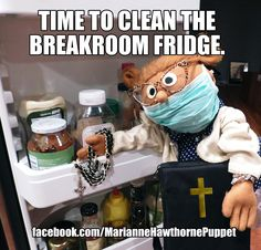 Time to clean the breakroom fridge. Office Humor Funny Meme Work Baptist