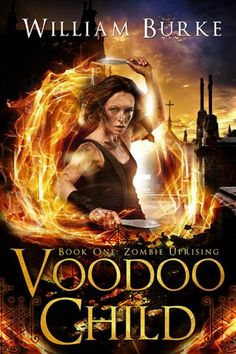 Voodoo Child: Zombie Uprising By William Burke 301 Pages  Maggie Child is a chopper pilot that sustains a devastating crash and barely escapes together with her life because of the assistance of an ominous supernatural, demonic like creature.   #book review #Voodoo Child #William Burke