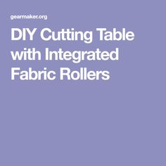 DIY Cutting Table with Integrated Fabric Rollers Sewing Room Organization, Rollers, Integrity, Table, Fabric, Diy, Tejido, Tela, Data Integrity
