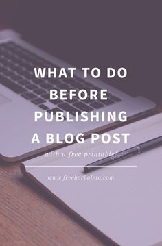 what to do before publishing a blog post + free printable!