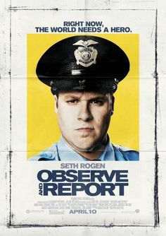 Observe and Report (2009) freaking love this movie