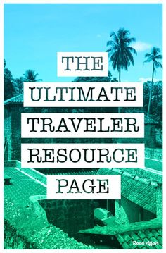 The Ultimate Resources Page for Travelers interested in finding the best travel deals online. From cheap hotels and flights to travel insurance and travel gear, we tell you what you need abroad and how to save your hard earned money.